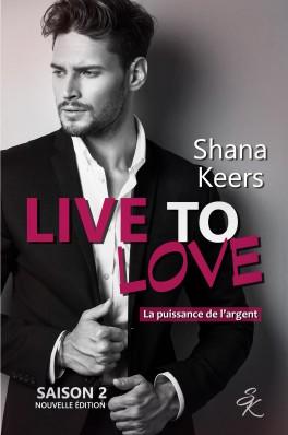 Live to love saison 2 la puissance de l argent nouvelle dition 1062395 264 432